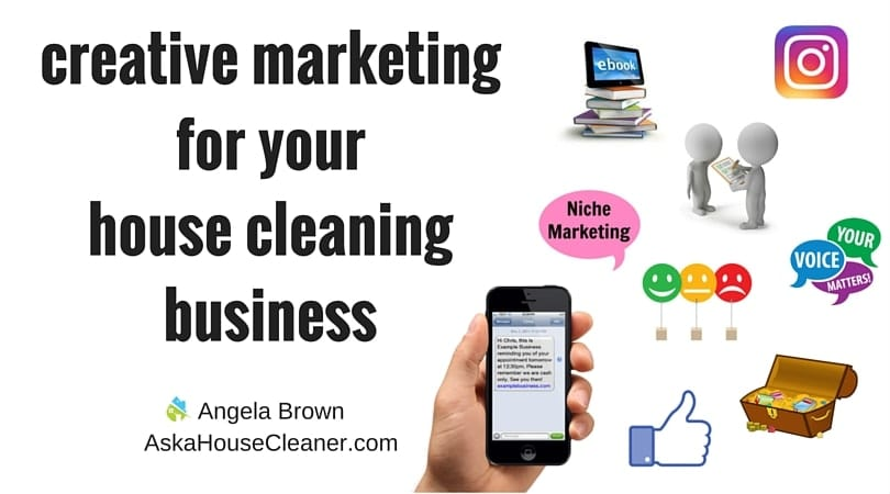 creative marketing for your house cleaning business, Angela Brown, Ask a House Cleaner
