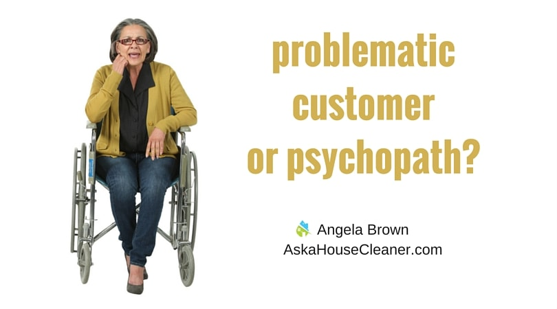 problematic customer or psychopath, Angela Brown, Savvy Cleaner