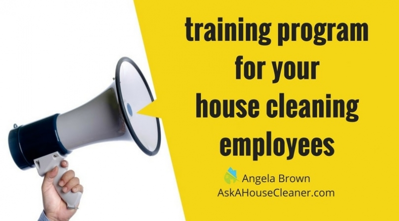 training program for your house cleaning employees by Angela Brown