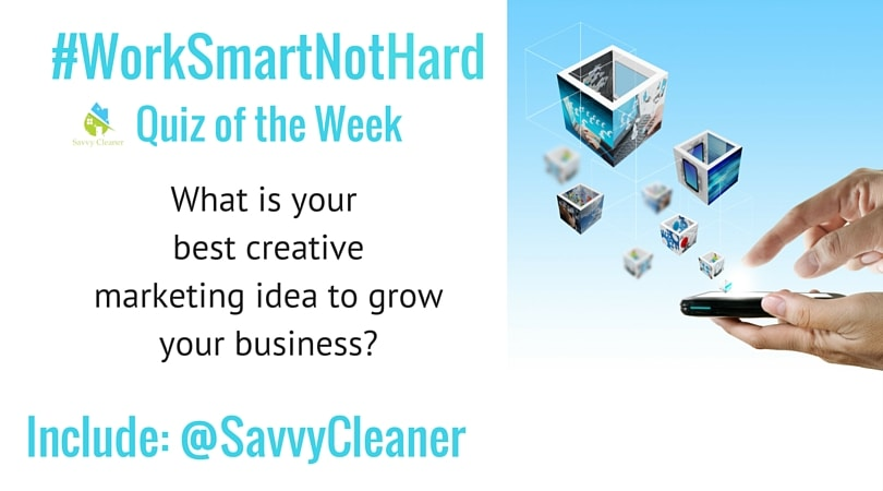 #WorkSmartNotHard Creative Marketing Idea Savvy Cleaner