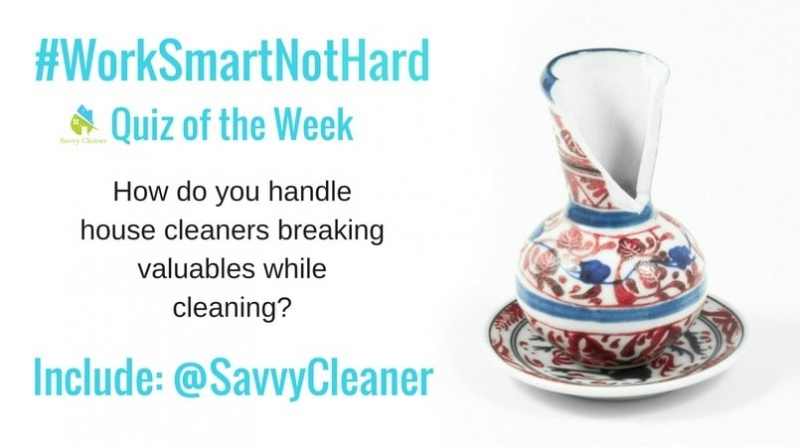 #WorkSmartNotHard, House Cleaners break valuables while cleaning ©Savvy Cleaner