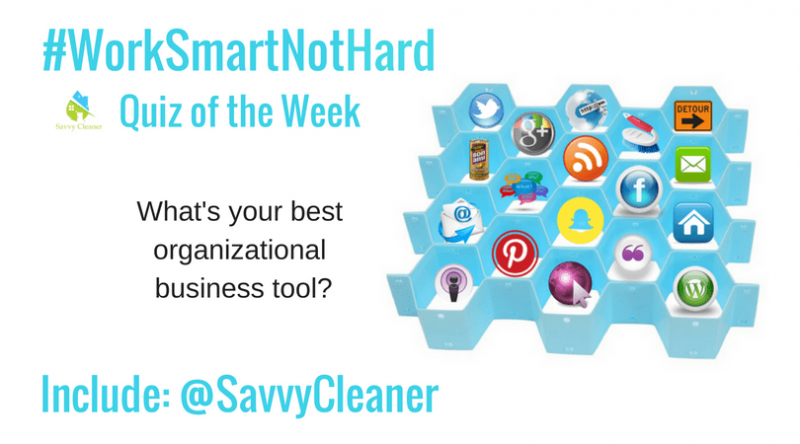 #WorkSmartNotHard, Organizational Business Tool, Savvy Cleaner