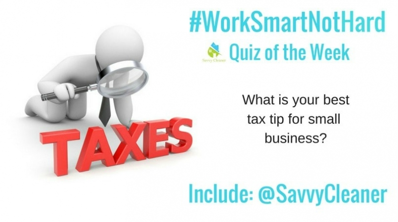 #WorkSmartNotHard, Tax Tips Savvy Cleaner