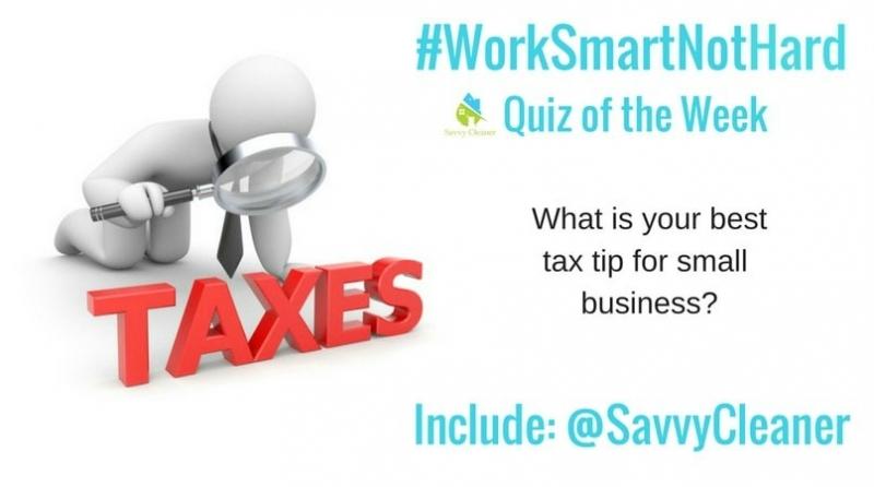 #WorkSmartNotHard, Tax Tips Savvy Cleaner