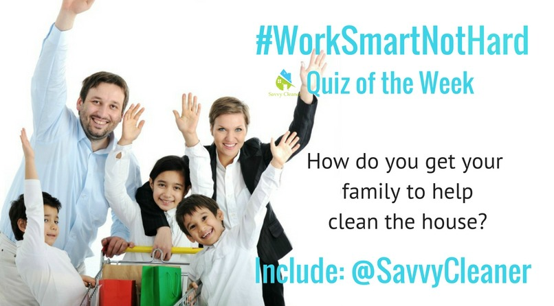 #WorkSmartNotHard Your family, Savvy Cleaner
