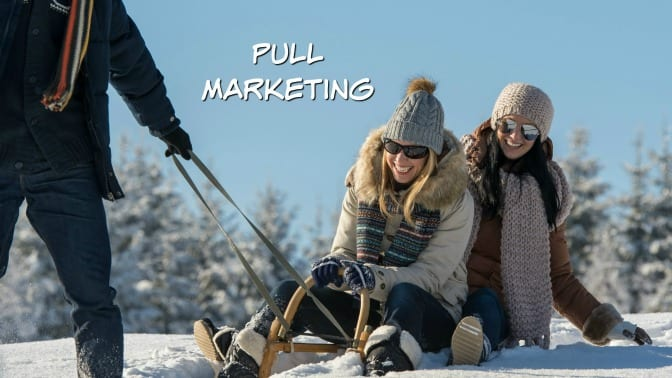 Pull marketing for sales, girls being pulled on sled