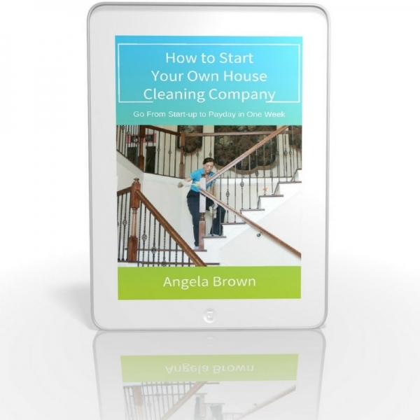 Books How to Start Your Own House Cleaning Company by Angela Brown