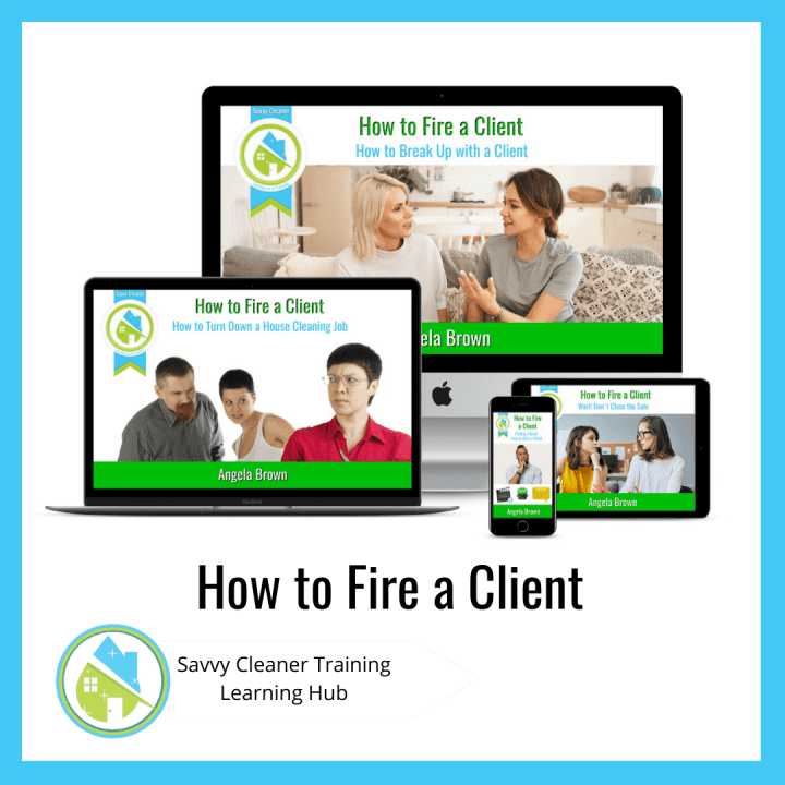 How to Fire a Client, Savvy Cleaner Training Course