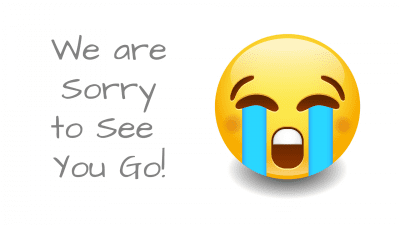 We Are Sorry To See You Go