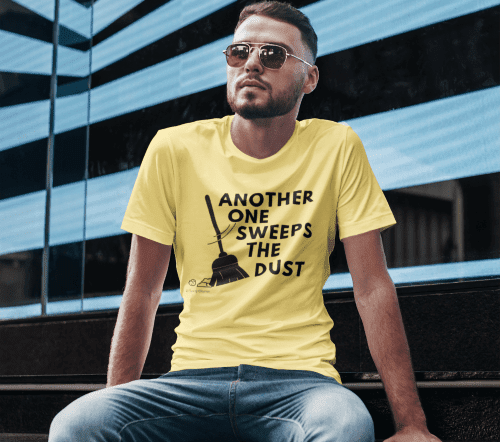Another one Sweeps the Dust, Savvy Cleaner T-shirt, Man in yellow