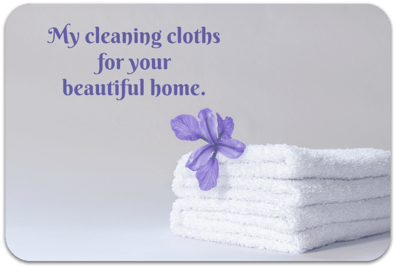 My Cleaning Cloths for Your Beautiful Home