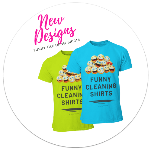 New Designs Funny Cleaning Shirts by Savvy Cleaner 500 x 500