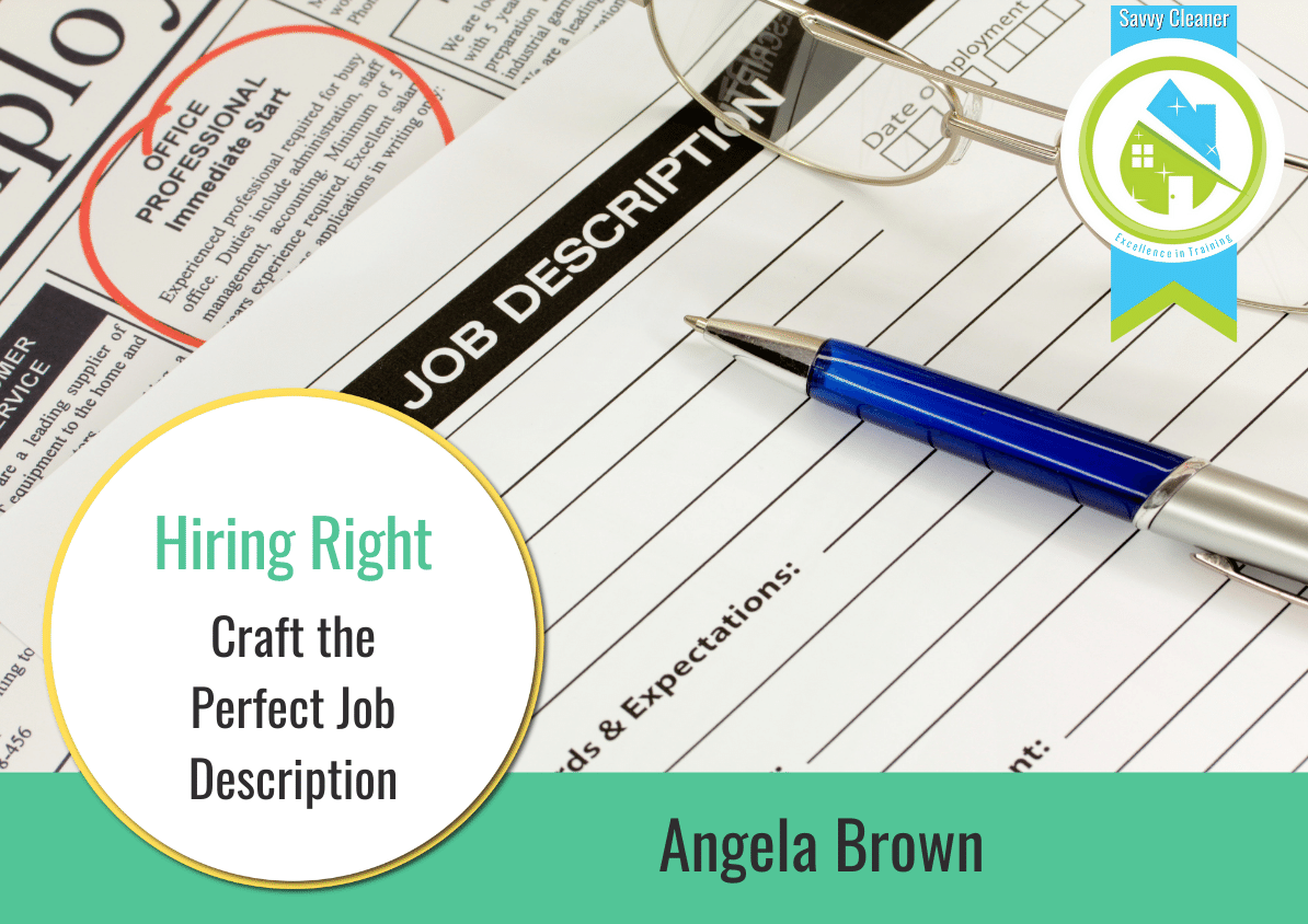 Craft The Perfect Job Description Hiring Right Savvy Cleaner Training