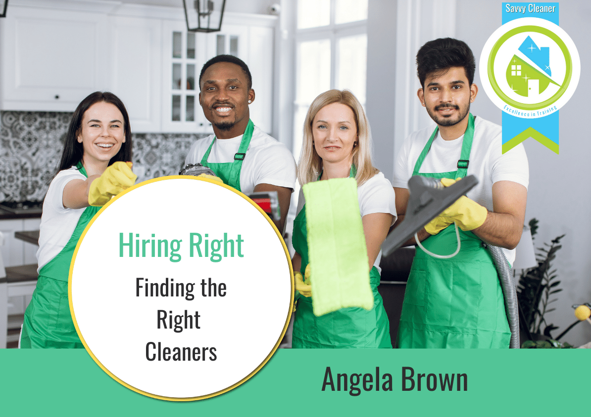 Finding The Right Cleaners Hiring Right Savvy Cleaner Training
