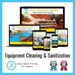 11 Equipment Cleaning and Sanitization Savvy Cleaner Training Angela Brown