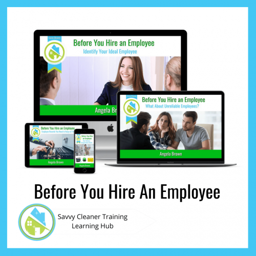 Before You Hire an Employee, Savvy Cleaner Training Course