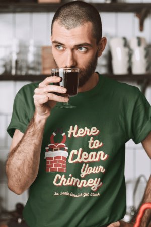 Clean Your Chimney, Savvy Cleaner, Funny Cleaning Shirts, Comfort T-Shirt