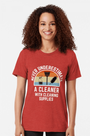 Cleaner With Cleaning Supplies Savvy Cleaner Funny Cleaning Shirts Tri-Blend T-Shirt