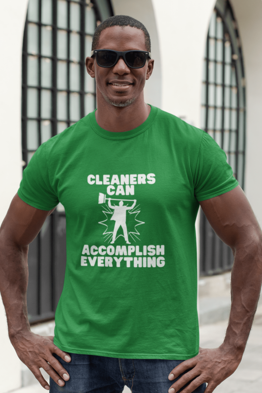 Cleaners Can Accomplish Everything Savvy Cleaner Funny Cleaning Shirts Men's Standard Tee