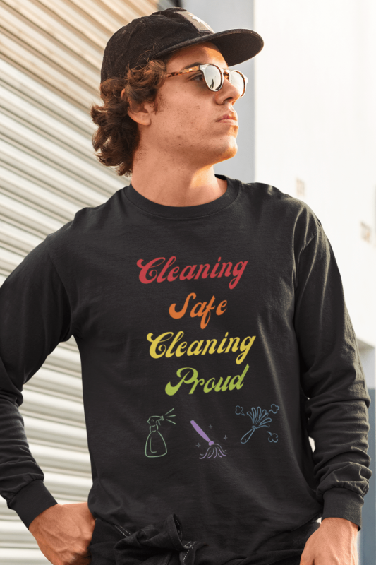Cleaning Safe Cleaning Proud Savvy Cleaner Funny Cleaning Shirts Classic Long Sleeve Tee