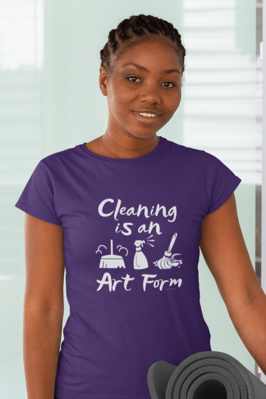 Cleaning is an Art Form Savvy Cleaner Funny Cleaning Shirts Women's Standard Tee