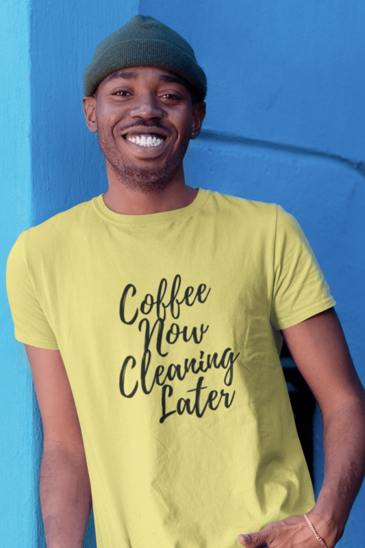 Coffee Now Cleaning Later Savvy Cleaner Funny Cleaning Shirts Men's Standard T-Shirt