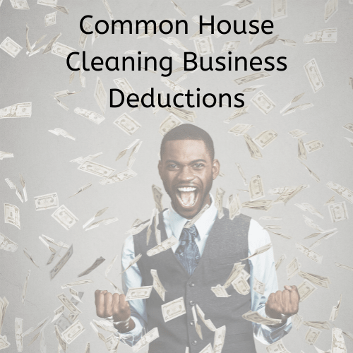 Common House Cleaning Business Deductions
