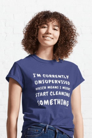 Currently Unsupervised Savvy Cleaner Funny Cleaning Shirts Classic T-Shirt