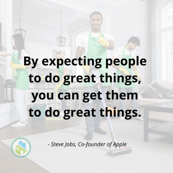 Expect People to Do Great Things Savvy Cleaner Inspiration