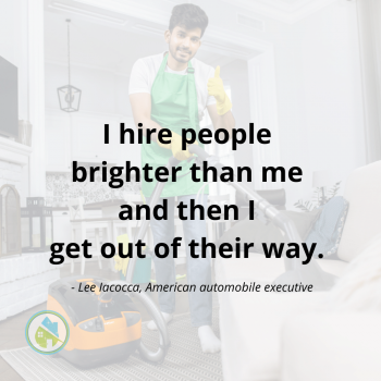 Hire People Brighter Than Me Savvy Cleaner Inspiration