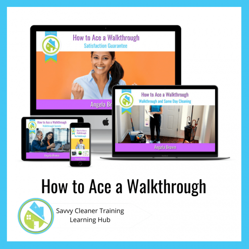 How to Ace a Walkthrough, Savvy Cleaner Training Course