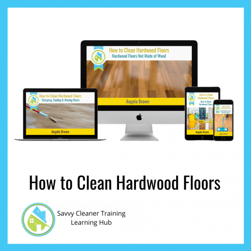 How to Clean Hardwood Floors, Savvy Cleaner Training Courses
