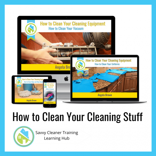 How to Clean Your Cleaning Equipment, Savvy Cleaner Training Course