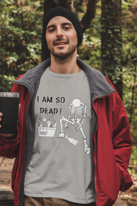 I Am So Dead Savvy Cleaner Funny Cleaning Shirts Men's Standard T-Shirt