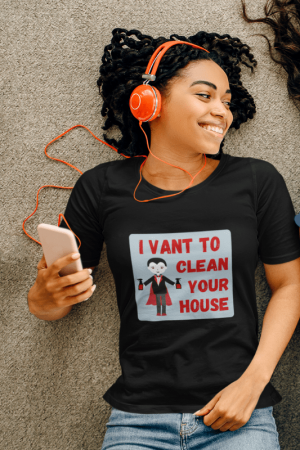 I Vant to Clean Your House Savvy Cleaner Funny Cleaning Shirts Classic Tee