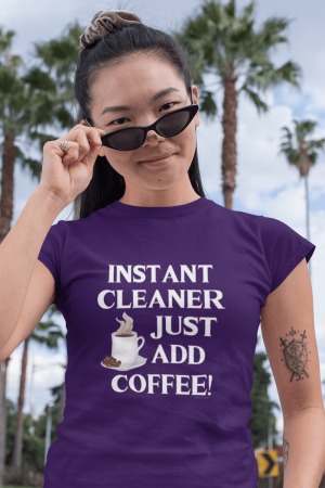 Instant Cleaner Savvy Cleaner Funny Cleaning Shirts Women's Standard T-Shirt