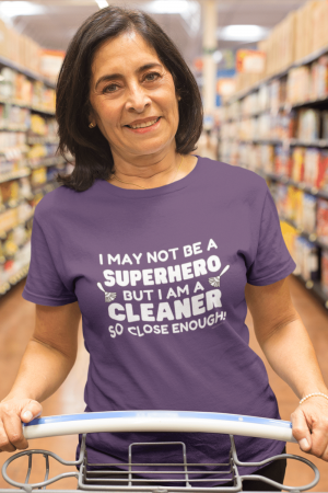 May Not Be a Superhero Savvy Cleaner Funny Cleaning Shirts Standard Tee