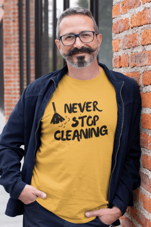 Never Stop Cleaning Savvy Cleaner Funny Cleaning Shirts Premium Tee