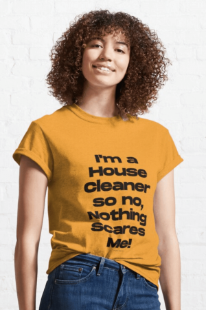 Nothing Scares Me Savvy Cleaner Funny Cleaning Shirts Classic Tee