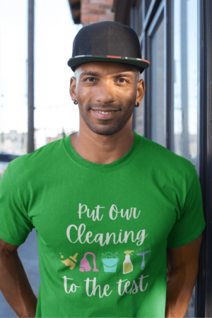 Put Our Cleaning to the Test Savvy Cleaner Funny Cleaning Shirts Comfort T-Shirt
