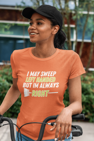 Sweep Left Handed Savvy Cleaner Funny Cleaning Shirts Women's Standard Tee