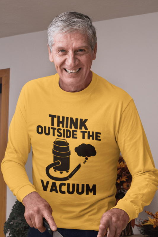 Think Outside the Vacuum Savvy Cleaner Funny Cleaning Shirts Classic Long Sleeve Tee