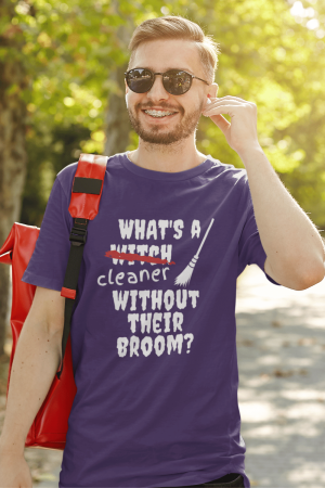 Without Their Broom Savvy Cleaner Funny Cleaning Shirts Men's Standard Tee