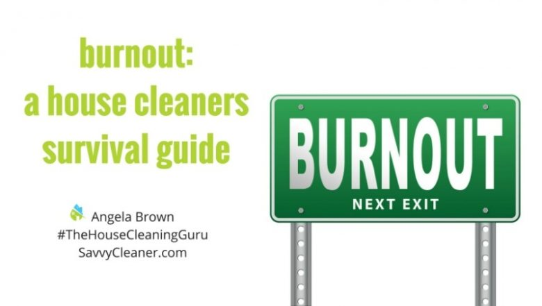Burnout: A House Cleaners Survival Guide