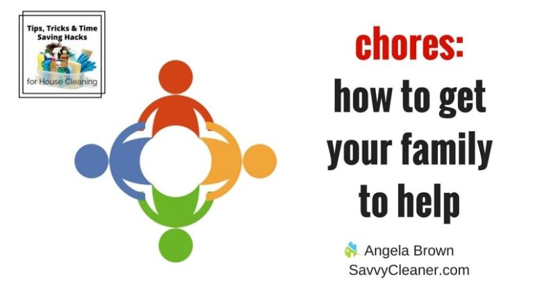 Chores: Get the Family Involved @SavvyCleaner