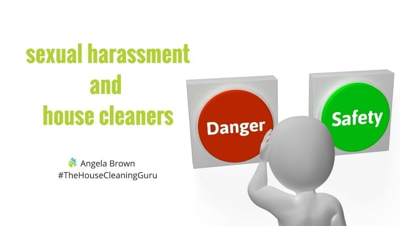 Sexual Harassment and House Cleaners